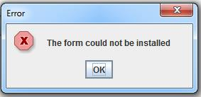 Image of error message that appears when the form cannot be installed